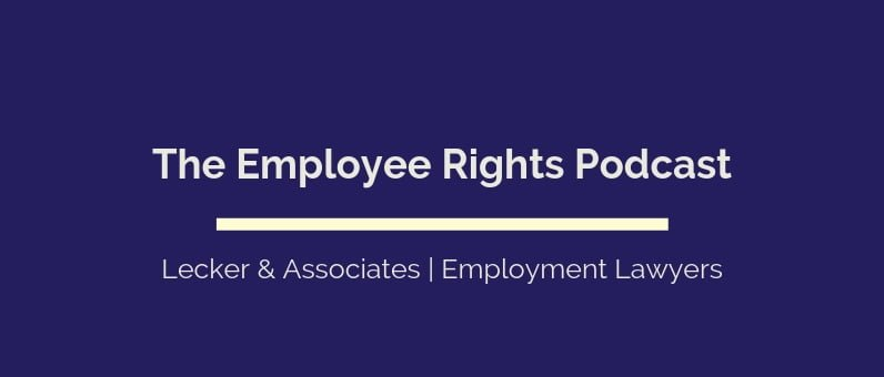 The Employee Right Podcast | Lecker & Associates